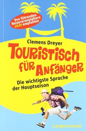 Touristisch für Anfänger: Die wichtigste Sprache der Haupts. niemiecki