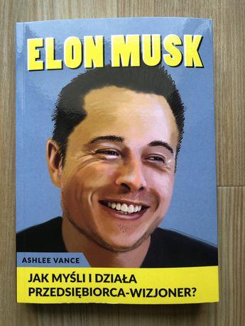 Elon Musk - Jak myśli i działa przedsiębiorca -wizjoner | Ashlee Vance