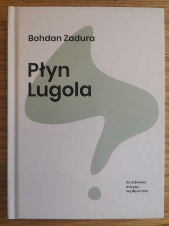 Książka pt. : Płyn Lugola. Autor: Bogdan Zadula