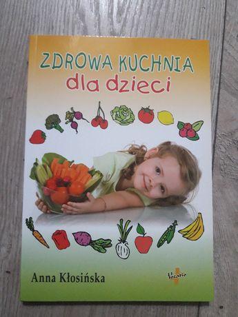 NOWA Zdrowa kuchnia dla dzieci Anna Kłosińska