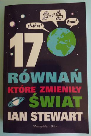 Na prezent :-) 17 równań które zmieniły świat Ian Stewart