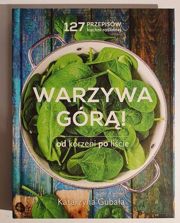 """Katarzyna Gubała """"Warzywa górą!"""""""