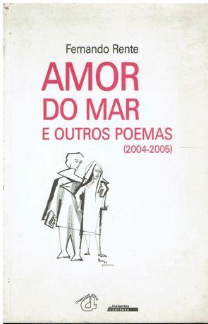 11282 Amor do Mar e Outros Poemas (2004 / 2005) de Fernando Rente