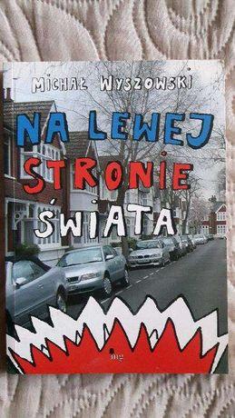 Na lewej stronie świata (Michał Wyszowski)