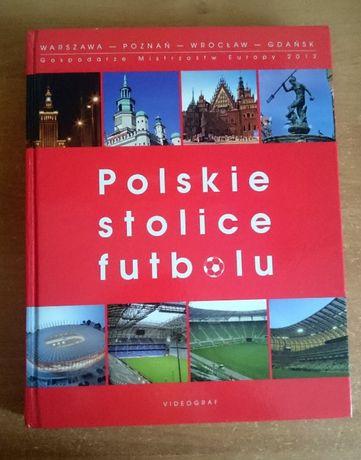 SPORT, PIŁKA NOŻNA, Polskie stolice futbolu,