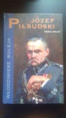Włodzimierz Suleja - Józef Piłsudski biografia Ossolineum