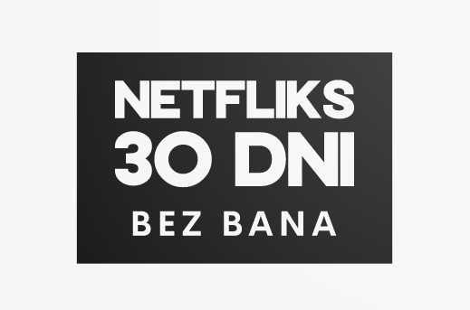 NETFLIX 30 dni • płatności błyskawiczne