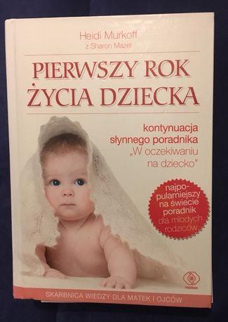 """Ksiązka-Heidi Murkoff """"Pierwszy rok życia dziecka"""" Oprawa twarda"""