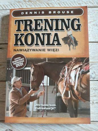 Trening konia. Nawiązywanie więzi. Dennis Brouse