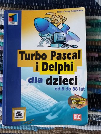 Turbo Pascal i Delphi dla dzieci od 8 do 88 lat