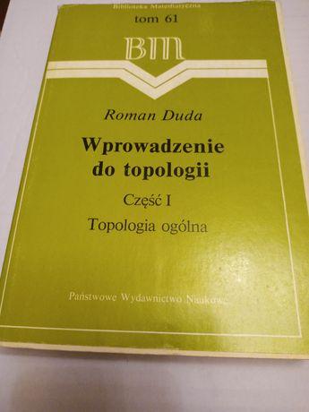 R. Duda. Wprowadzenie do topologii cz. I i II
