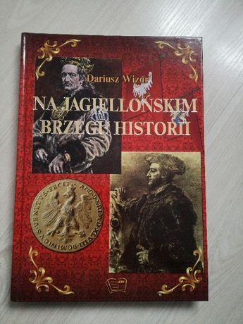 książka historyczna Na Jagiellońskim brzegu historii
