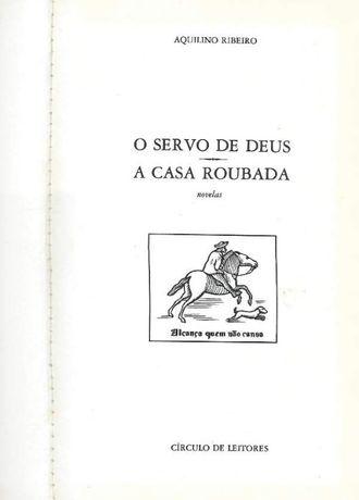 O servo de Deus | A casa roubada - Aquilino Ribeiro