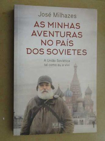 As Minhas Aventuras no País dos Sovietes de José Milhazes