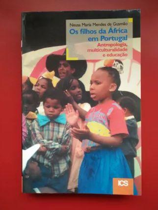 Os filhos da África em Portugal: Antropologia, multiculturalidade e ed