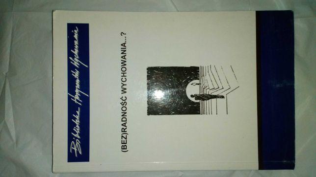 """(bez)radność wychowania, bibliteka """"horyzontów wychowania"""""""
