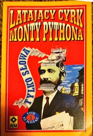Latający cyrk Monty Pythona Tylko słowa tom 1