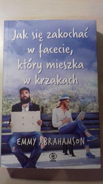 ,,Jak zakochać się w facecie, który mieszka w krzakach,, E. Abrahamson