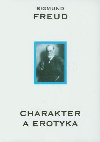 """""""Charakter a erotyka Dzieła"""" Tom 2 Sigmund Freud"""
