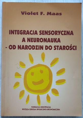 Integracja sensoryczna a neuronauka - od narodzin do starości Maas