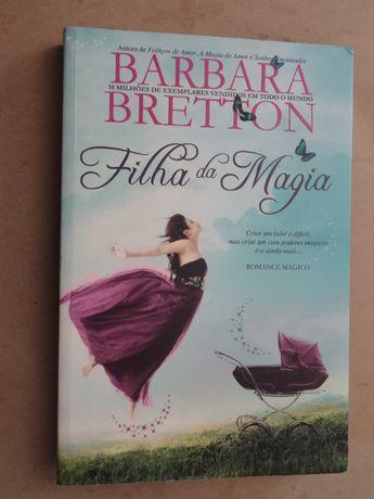 Filha da Magia de Barbara Bretton - 1ª Edição