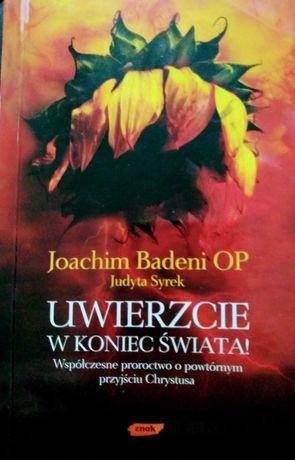 Książka uwierzcie w koniec świata. Joachim Badeni OP