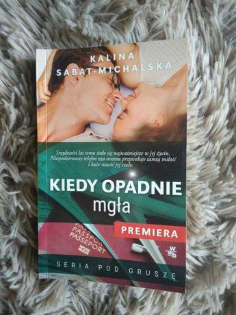 Książka seria pod gruszę - Kiedy opadnie mgła Kalina Sabat-Michalska