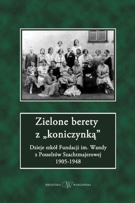 """Zielone Berety z """"koniczynką"""" Dzieje szkół Fundacji 1905r. - 1948r. Warszawa - image 1"""