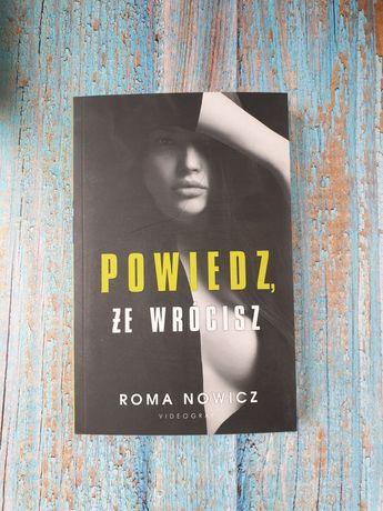 Nowa, Powiedz, że wrócisz; Roma Nowicz