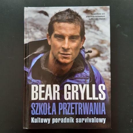 Szkoła przetrwania: kultowy poradnik survivalowy - Bear Grylls.