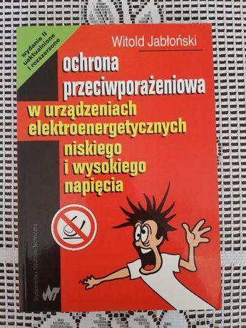 Ochrona przeciwporażeniowa w urządzeniach elektrorner W. Jabłoński WNT