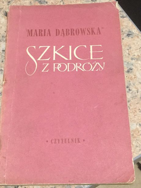 Maria Dąbrowska. Szkice z podróży
