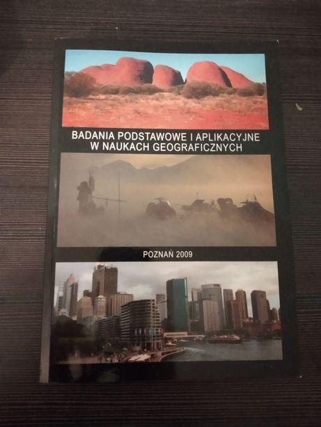 Badania podstawowe i aplikacyjne w naukach geograficznych.