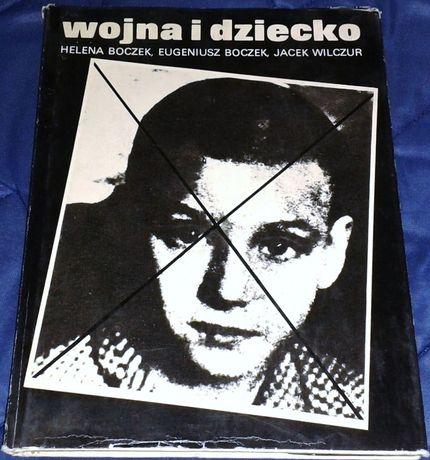 Wojna i dziecko - H. Boczek E. Boczek J. Wilczur