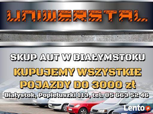 SKUP AUT BIAŁYSTOK - AUTA DO 3000 ZŁ ! skup / sprzedaż / zamiana
