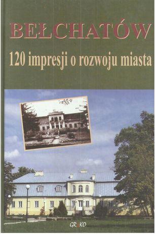 Bełchatów. 120 impresji o rozwoju miasta.