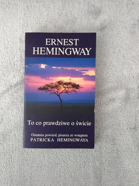 Ernest Hemingway - To co prawdziwe o świcie - książka, okazja, zobacz!