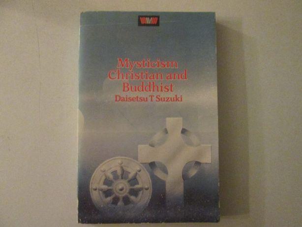 Mysticism christian and buddhist- Daisetsu T. Suzuki
