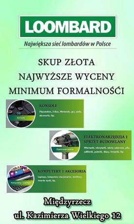 LOOMBARD skup ZŁOTA! Rtv, Agd, Elektronarzędzie i inne Międzyrzecz