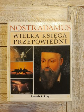 Nostradamus. Wielka księga przepowiedni. Francis X. King