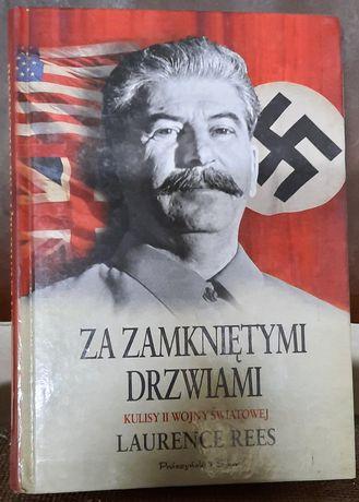 """Historia/ II Wojna / Stalin Laurence Rees """"Za zamknietymi drzwiami"""""""