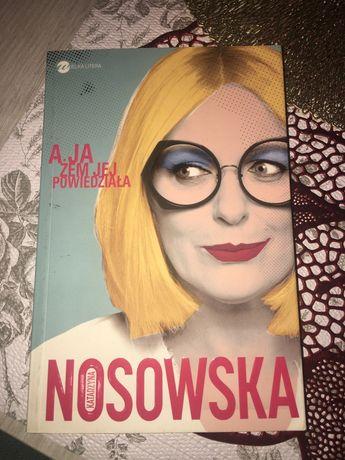 Katarzyna Nosowska . A ja żem jej powiedziala