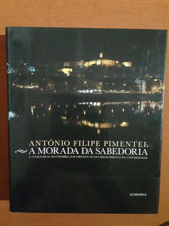 Filipe Pimentel: A Morada da Sabedoria. O Paço Real de Coimbra
