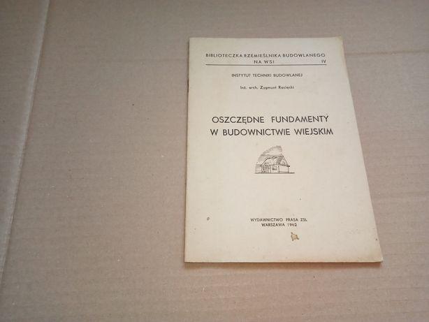 Z. Racięcki Oszczędne fundamenty w budownictwie wiejskim 1962r.