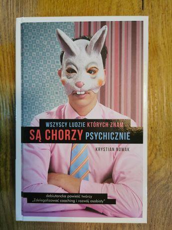 """Książka """"Wszyscy ludzie których znam są chorzy psychicznie"""" w twardej"""