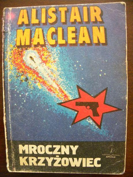 """Alistair MacLean -""""Mroczny krzyżowiec"""""""