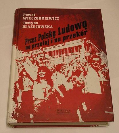 Przez Polskę Ludową na przełaj i na przekór 2011 - P. Wieczokiewicz +