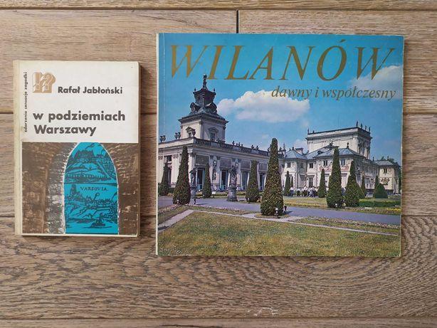 W podziemiach Warszawy Jabłoński Wilanów dawny i współczesny