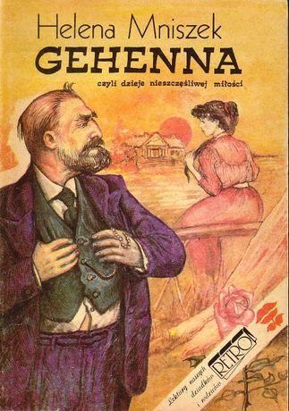 Gehenna czyli dzieje nieszczęśliwej miłości - Helena Mniszek