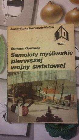 Samoloty myśliwskie pierwszej wojny światowej Tomasz Goworek